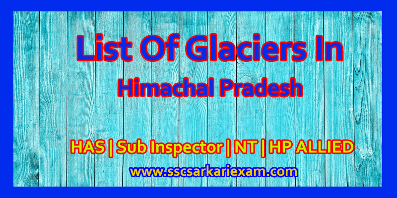 List of Glaciers in Himachal Pradesh