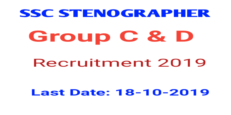 SSC STENOGRAPHER GRADE C & D RECRUITMENT 2019