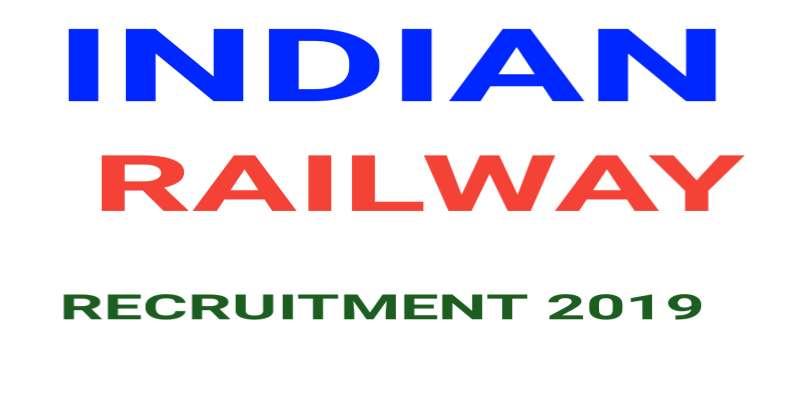 Indian Railway Recruitment 2019